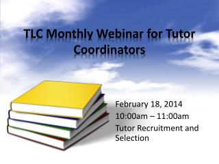 TLC Monthly Webinar for Tutor Coordinators