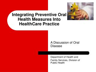 Integrating Preventive Oral Health Measures Into HealthCare Practice