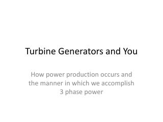 Turbine Generators and You