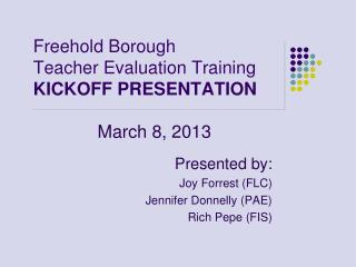 Freehold Borough Teacher Evaluation Training KICKOFF PRESENTATION