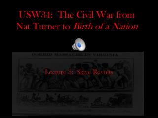 USW34:  The Civil War from Nat Turner to  Birth of a Nation