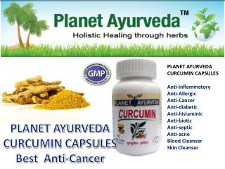 PLANET AYURVEDA  CURCUMIN CAPSULES Anti-inflammatory Anti-Allergic Anti-Cancer Anti-diabetic