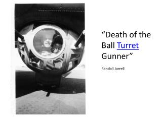 """Death of the Ball  Turret  Gunner"" Randall Jarrell"