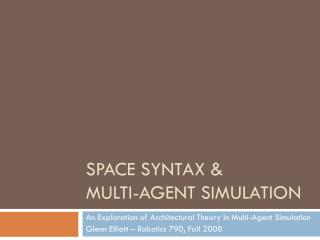Space Syntax & multi-agent simulation