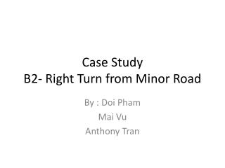 Case Study B2- Right Turn from Minor Road