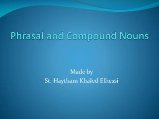 Phrasal and Compound Nouns