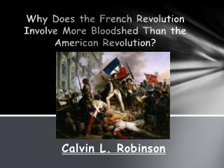 Why  Does  the French Revolution  Involve More Bloodshed Than  the American Revolution ?