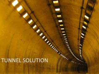 TUNNEL SOLUTION