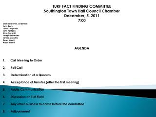 TURF FACT FINDING COMMITTEE Southington Town Hall Council Chamber December, 5, 2011 7:00