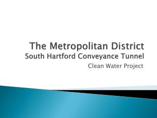 The Metropolitan  District  South Hartford Conveyance Tunnel