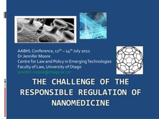 The challenge of the responsible regulation of  nanomedicine