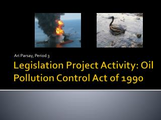 Legislation Project Activity: Oil Pollution Control Act of 1990