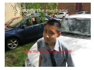 Andy the mechanic