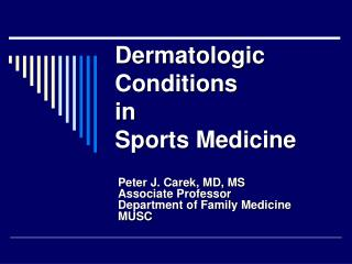 Dermatologic Conditions  in  Sports Medicine