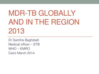 MDR-TB Globally and in the region 2013