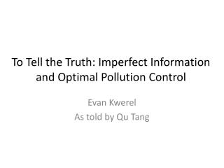 To Tell the Truth: Imperfect Information and Optimal Pollution Control