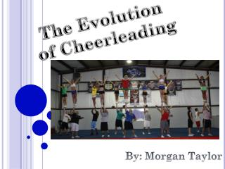 The Evolution  of Cheerleading