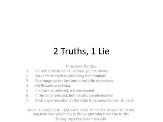 2 Truths, 1 Lie