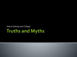 Truths and Myths