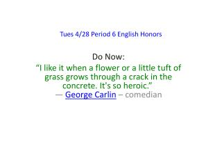 Tues 4/28 Period 6 English Honors