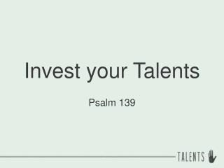 Invest your Talents