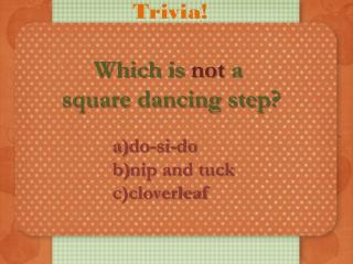Which is  not  a  square dancing step?