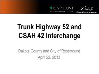 Trunk Highway 52 and CSAH 42 Interchange