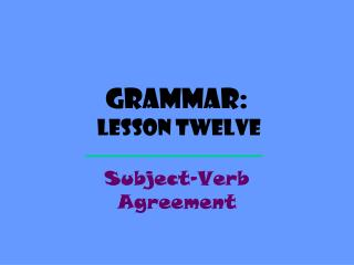 Grammar:  Lesson  Twelve