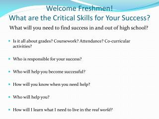 Welcome Freshmen! What are the Critical Skills for Your Success?