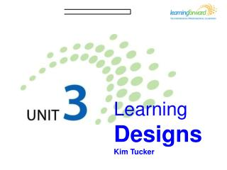 Learning Designs Kim Tucker