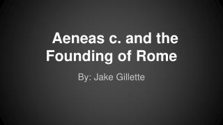 Aeneas c. and the Founding of Rome