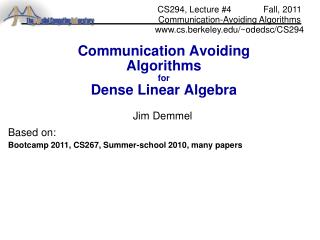 Communication Avoiding Algorithms for Dense Linear Algebra