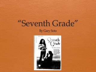 """Seventh Grade"""