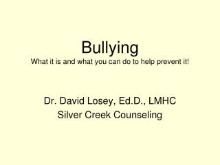 Bullying What it is and what you can do to help prevent it!