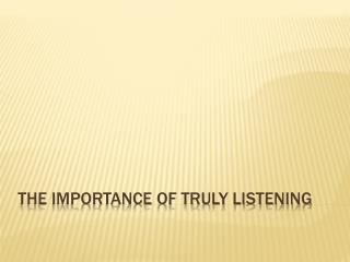 The importance of truly listening
