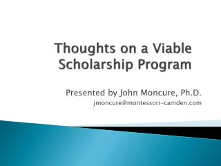 Thoughts on a Viable Scholarship  Program