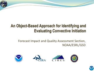 An Object-Based Approach for Identifying and Evaluating Convective Initiation