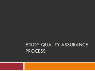 eTROY Quality Assurance Process