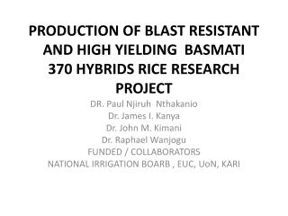 PRODUCTION  OF  BLAST RESISTANT  AND HIGH YIELDING  BASMATI  370 HYBRIDS RICE RESEARCH PROJECT