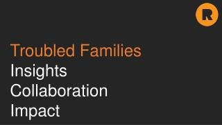 Troubled Families Insights Collaboration Impact