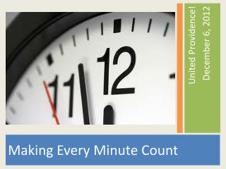 Making Every Minute Count