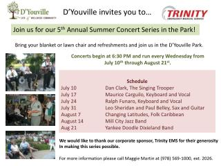 Schedule July 10		Dan Clark, The Singing Trooper July 17		Maurice  Carguilo , Keyboard and Vocal