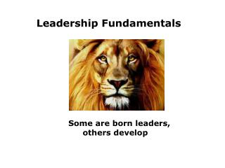 Some are born leaders,  others develop