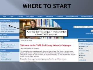 "Choose the ""catalogue "" to search the whole TAFE network."