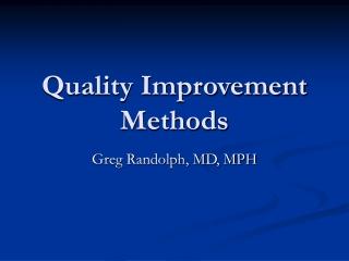 Quality Improvement Methods