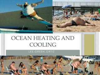Ocean Heating and cooling