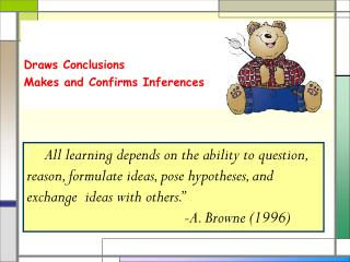 Draws  Conclusions Makes and Confirms  Inferences