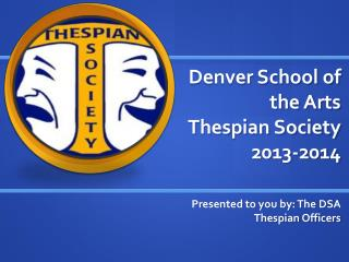 Denver School of the Arts   Thespian Society 2013-2014
