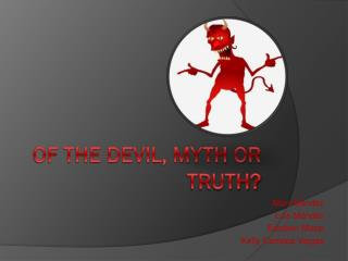 of the Devil, myth or truth?