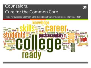 Counselors:  Cure for the Common Core